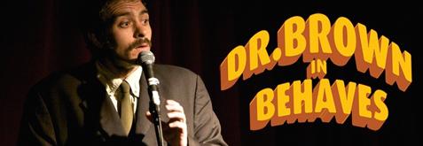 Dr. Brown Behaves