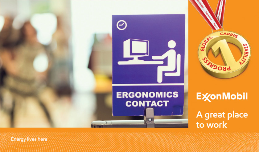 ExxonMobil which boasts an in-house department devoted to providing the right office equipment and solid professional advice in ergonomic matters.
